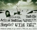 Acts Of Sedition Sadville Skeptic UTM Armed With A Brick Ex-Members Of The Holy Trinity at Cave 9 - Flier: Wess